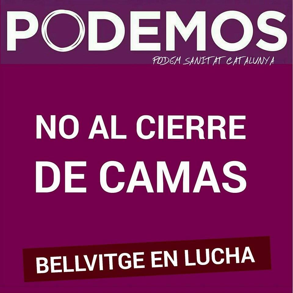 DESDE PODEM SANITAT CATALUNYA, HACEMOS UN LLAMAMIENTO A TODOS LOS COMPAÑEROS DE LOS CIRCULOS PODEMOS DE CATALUNYA, PARA QUE VAYAN A BELLVITGE PARA APOYAR A LOS COMPAÑEROS Y USUARIOS QUE INTENTAN FRENAR EL CIERRE DE LAS CAMAS DEL CENTRO.  JUNTOS PODEMOS.